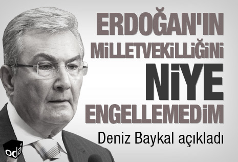 erdoganin-milletvekilligini-niye-engellemedim-1311141200_m